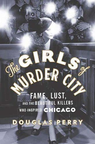 Cover of The Girls of Murder City by Douglas Perry